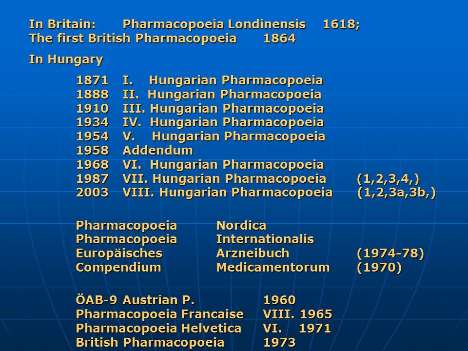 In Britain:. Pharmacopoeia Londinensis 1618;