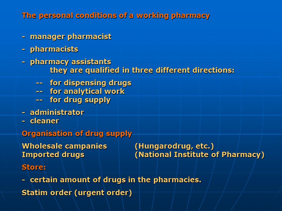 The personal conditions of a working pharmacy