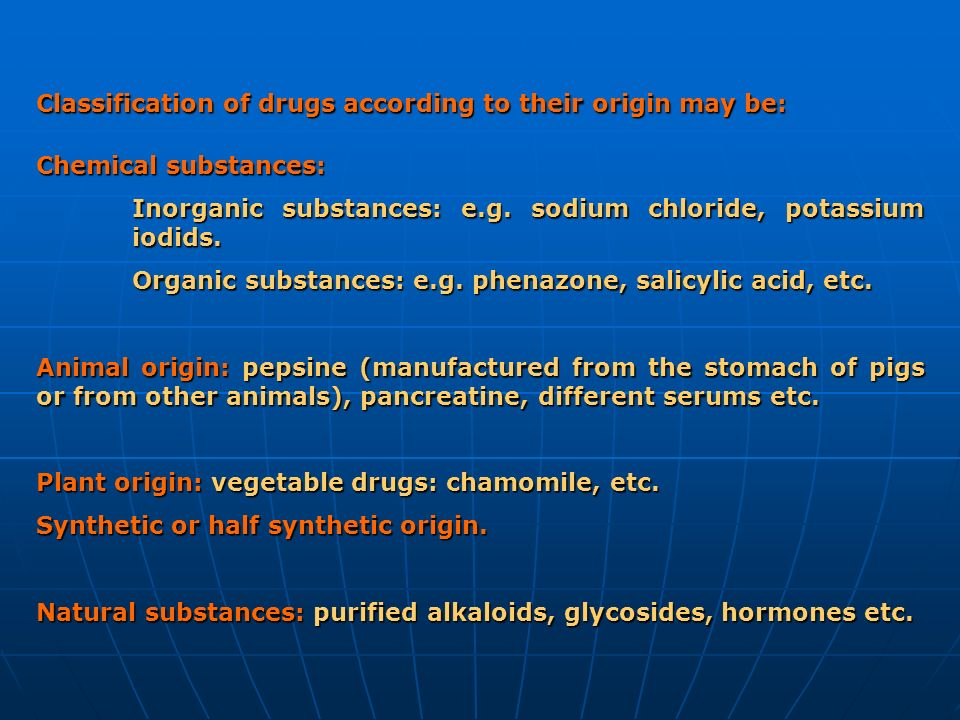 Classification of drugs according to their origin may be: