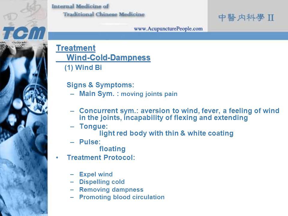 Treatment Wind-Cold-Dampness (1) Wind Bi Signs & Symptoms: