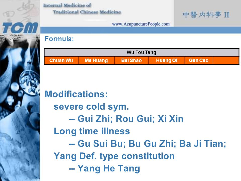 -- Gui Zhi; Rou Gui; Xi Xin Long time illness