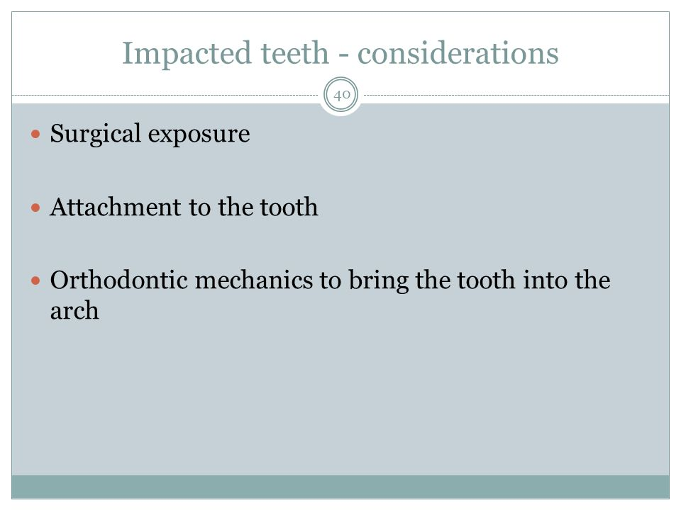 Impacted teeth - considerations