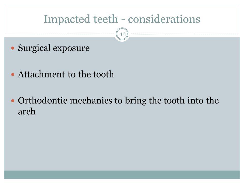 Impacted teeth - considerations