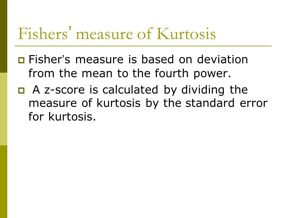 Fishers' measure of Kurtosis