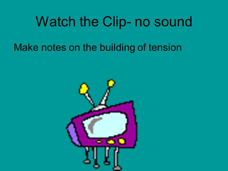 Watch the Clip- no sound