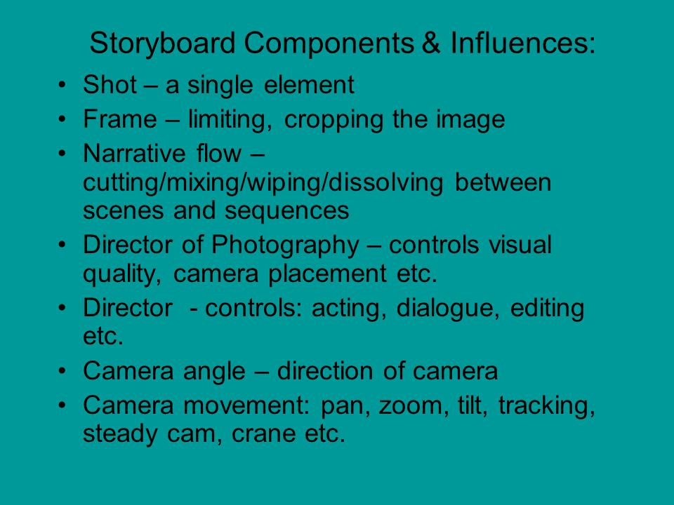 Storyboard Components & Influences: