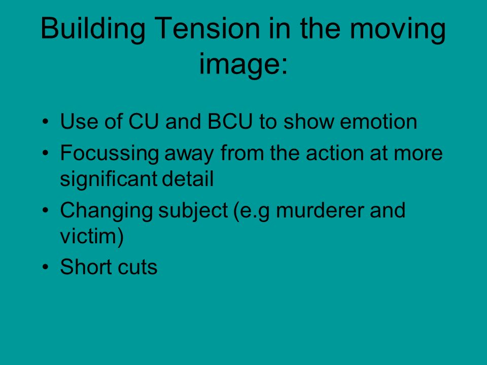 Building Tension in the moving image: