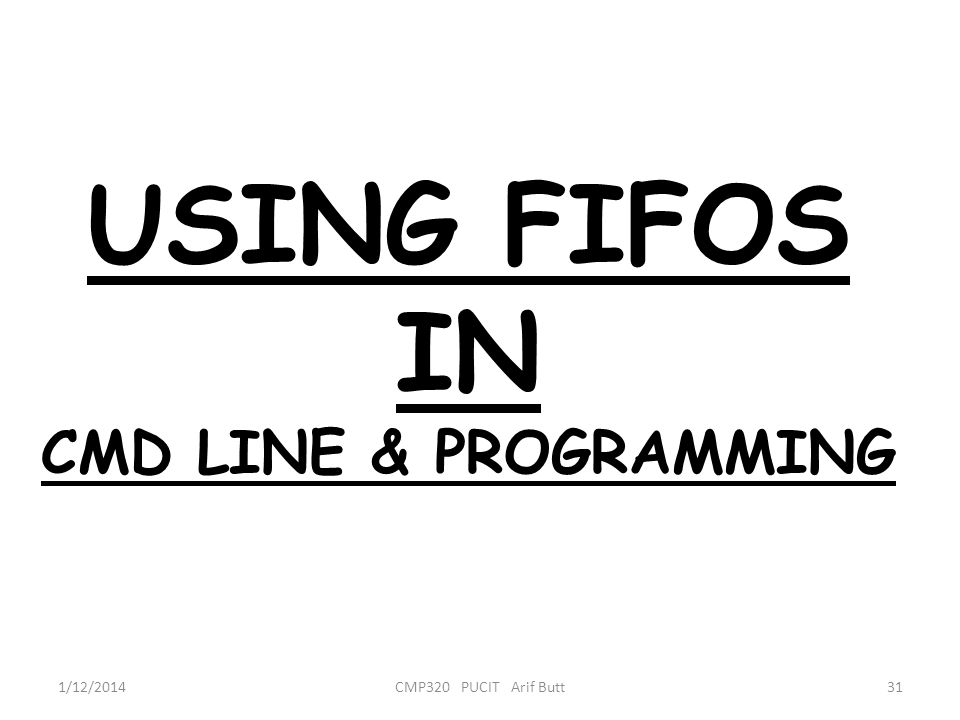 USING FIFOS IN CMD LINE & PROGRAMMING