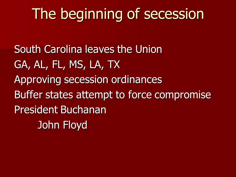 The beginning of secession