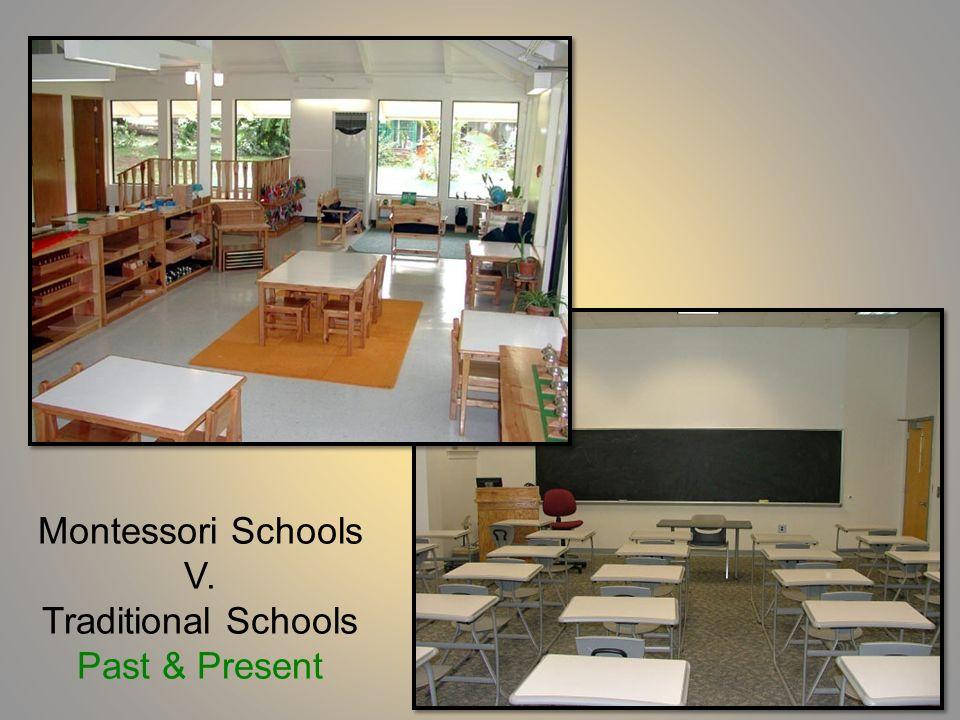 Montessori Schools V. Traditional Schools Past & Present