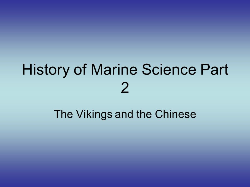 History of Marine Science Part 2
