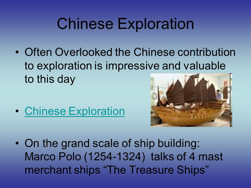 Chinese Exploration Often Overlooked the Chinese contribution to exploration is impressive and valuable to this day.