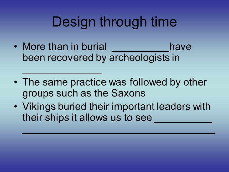 Design through time More than in burial __________have been recovered by archeologists in ______________.