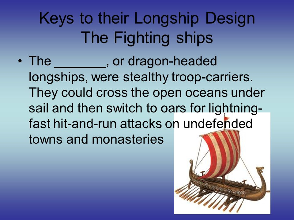 Keys to their Longship Design The Fighting ships