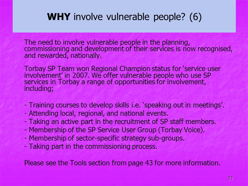 WHY involve vulnerable people (6)