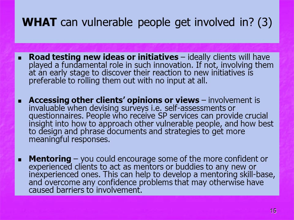 WHAT can vulnerable people get involved in (3)
