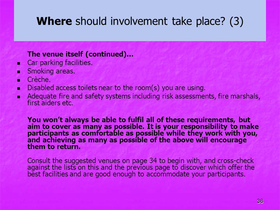 Where should involvement take place (3)