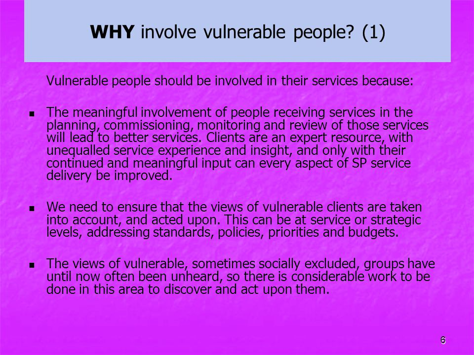 WHY involve vulnerable people (1)
