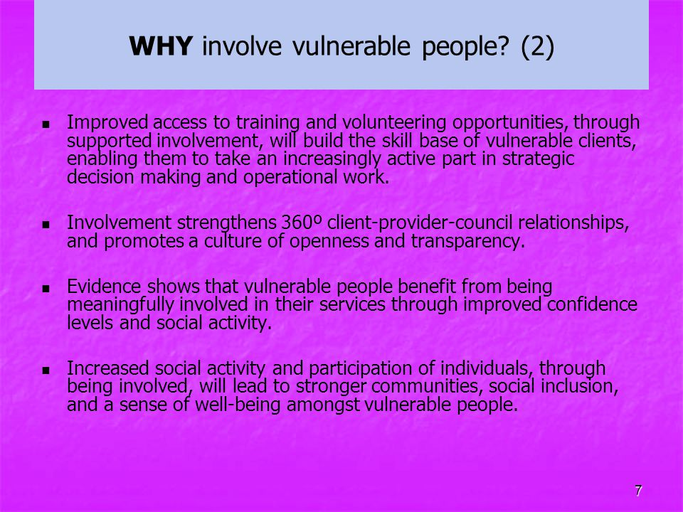WHY involve vulnerable people (2)
