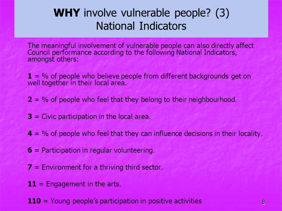 WHY involve vulnerable people (3) National Indicators