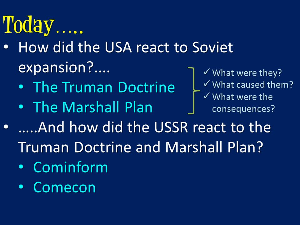 Today….. How did the USA react to Soviet expansion ....