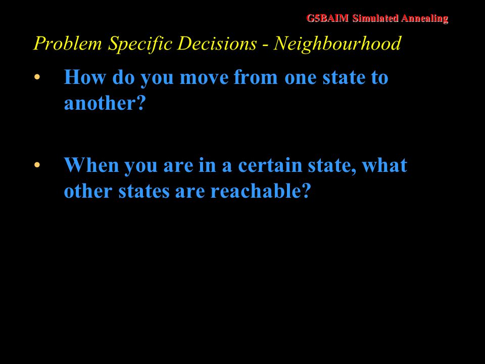 Problem Specific Decisions - Neighbourhood