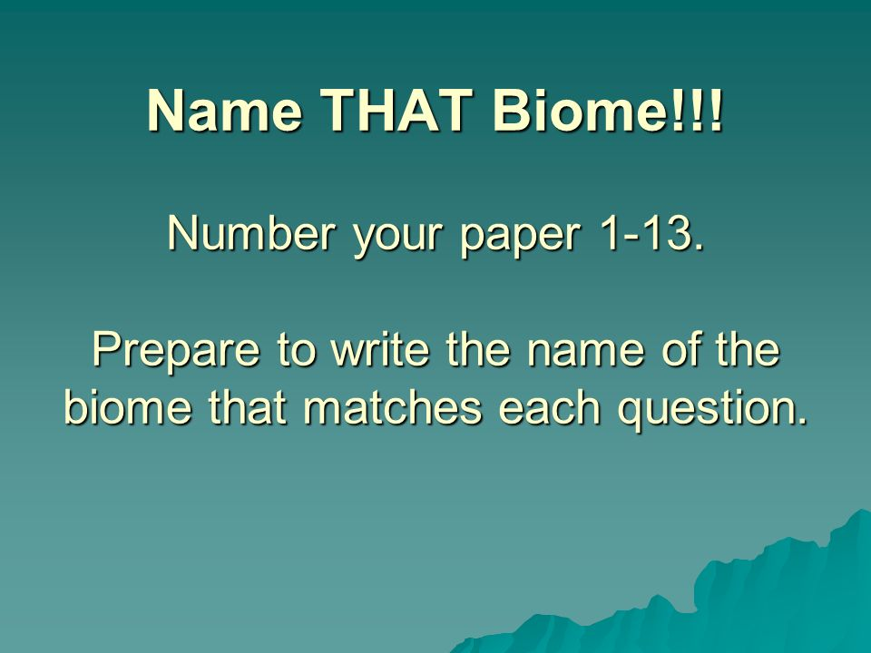 Name THAT Biome. Number your paper 1-13