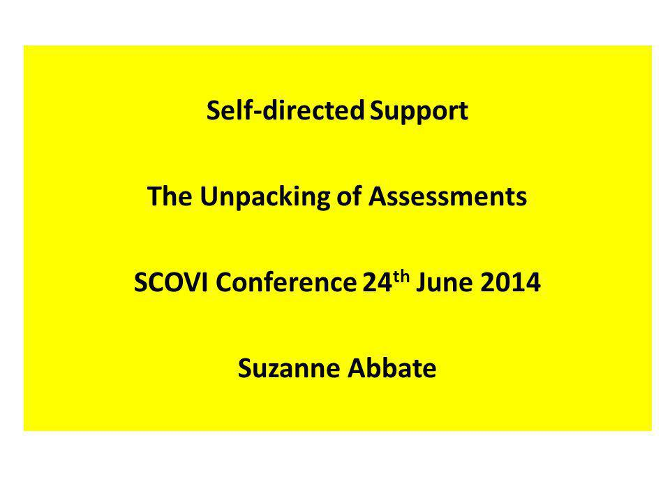 Self-directed Support The Unpacking of Assessments