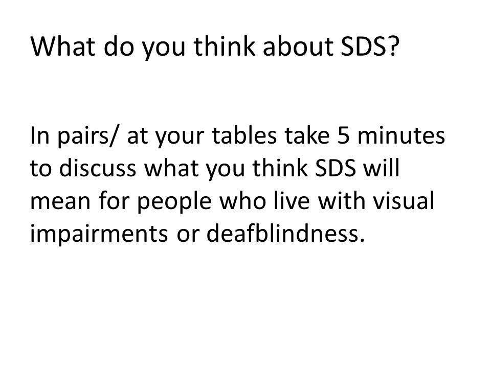 What do you think about SDS