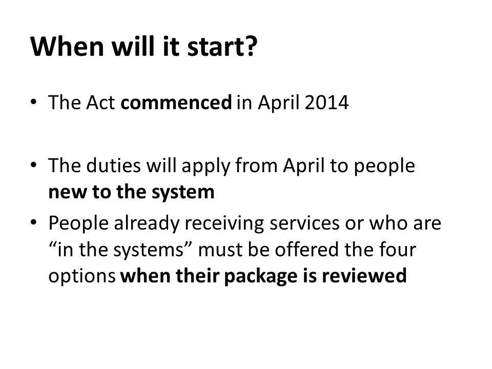 When will it start The Act commenced in April 2014