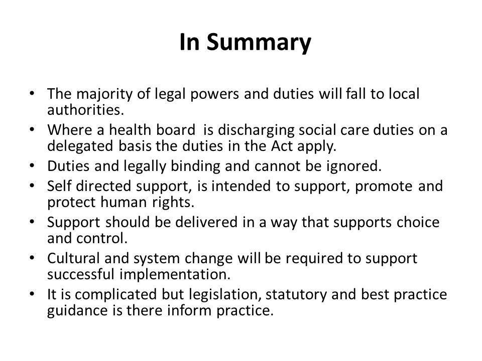 In Summary The majority of legal powers and duties will fall to local authorities.
