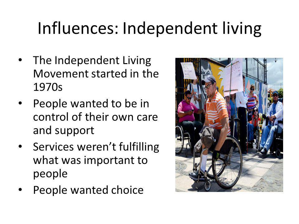 Influences: Independent living