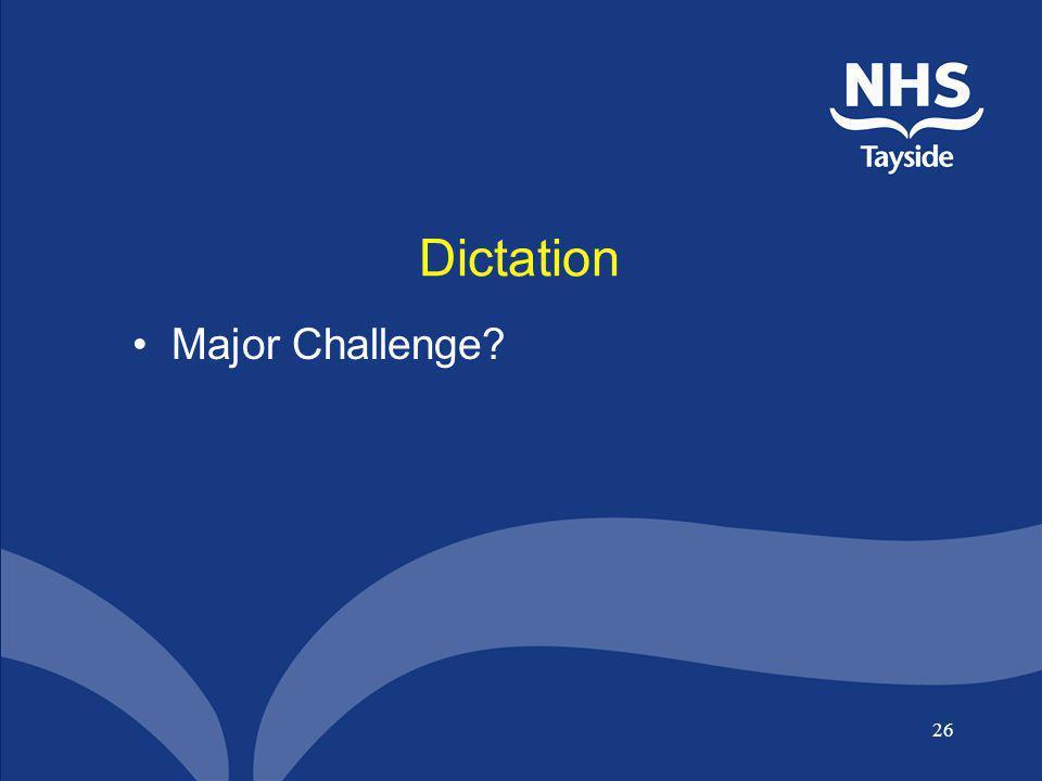 Dictation Major Challenge
