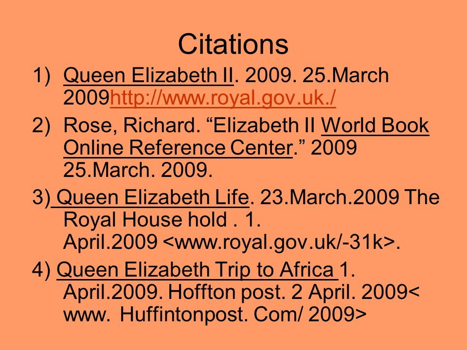 Citations Queen Elizabeth II. 2009. 25.March 2009http://www.royal.gov.uk./