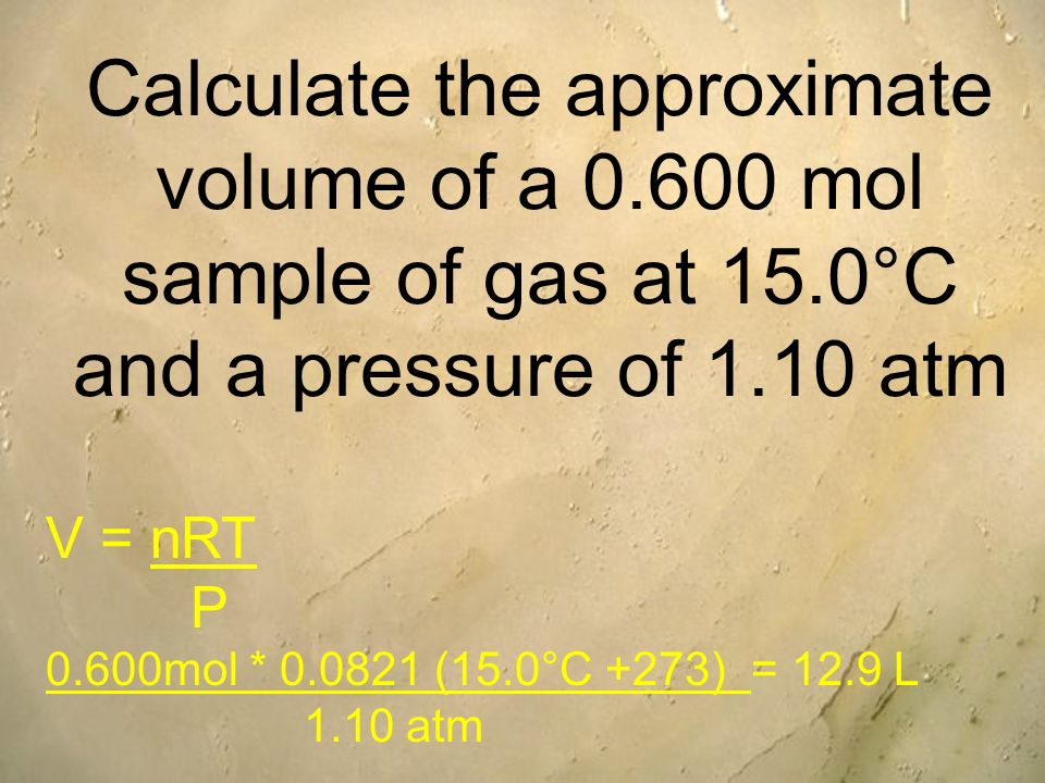 Calculate the approximate volume of a mol sample of gas at 15
