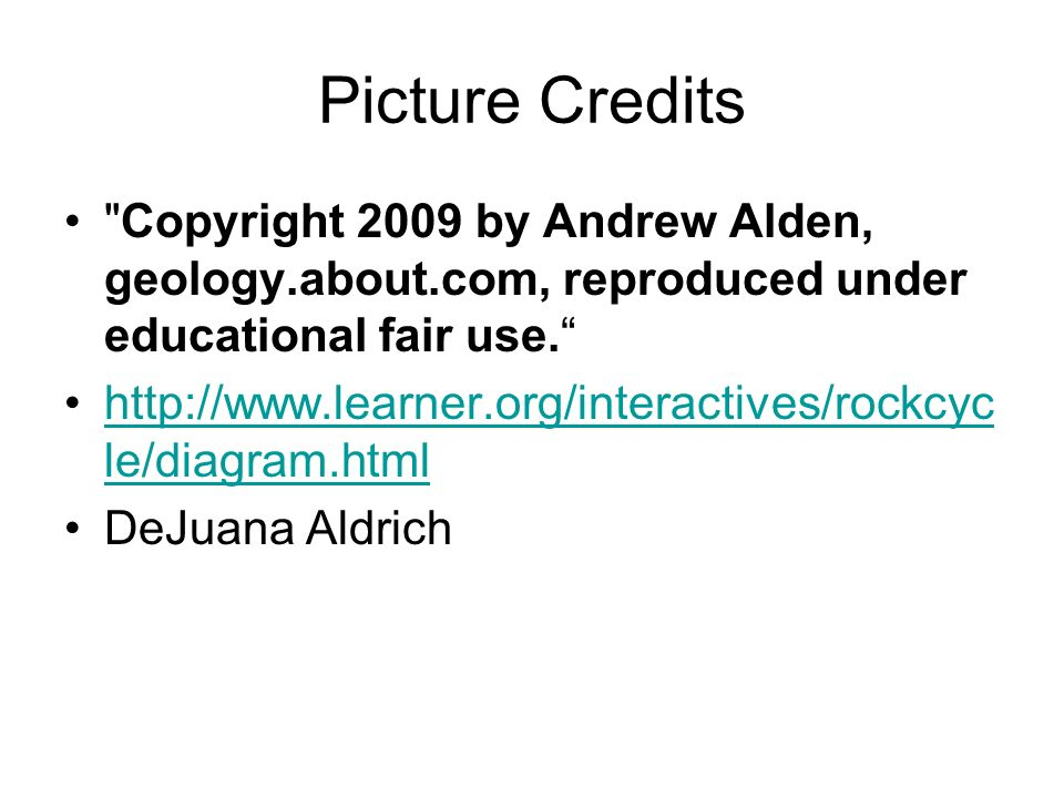 Picture Credits Copyright 2009 by Andrew Alden, geology.about.com, reproduced under educational fair use.