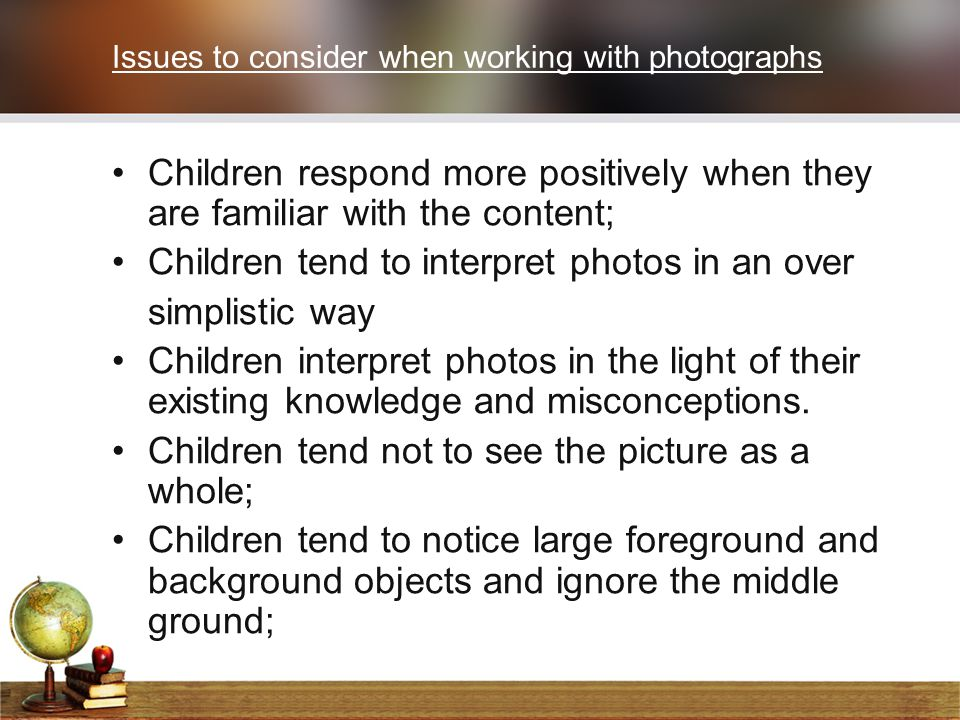 Issues to consider when working with photographs