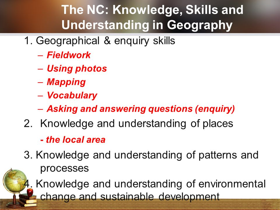 The NC: Knowledge, Skills and Understanding in Geography
