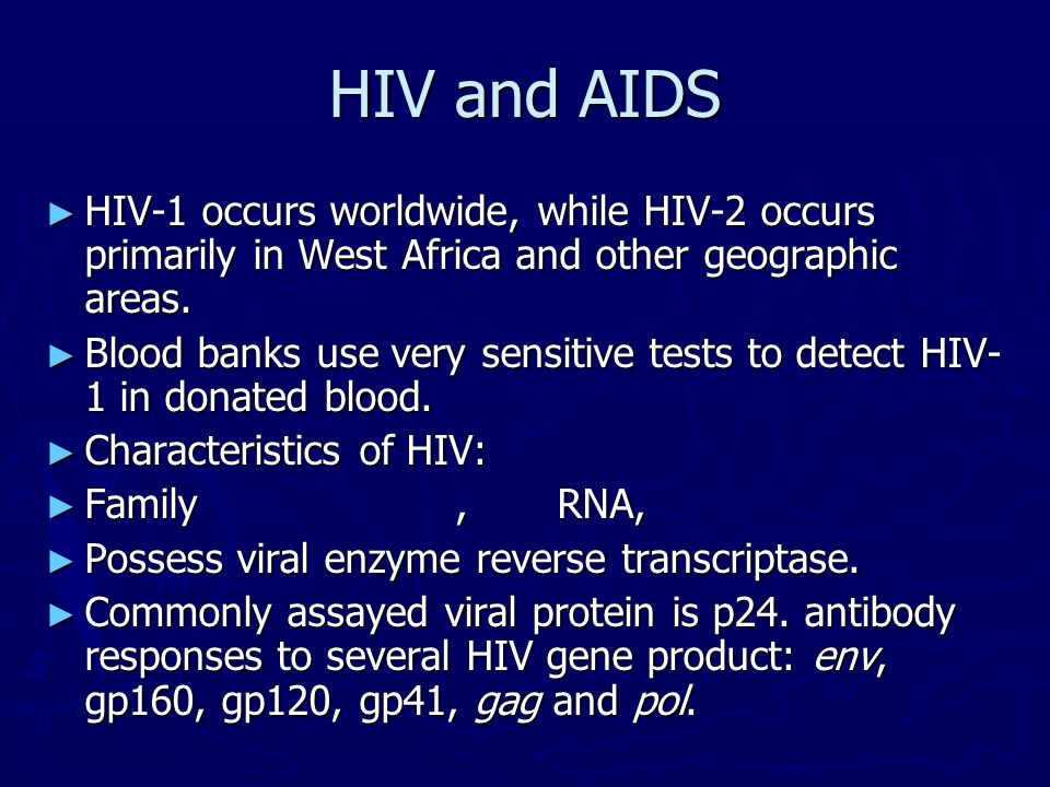 HIV and AIDS HIV-1 occurs worldwide, while HIV-2 occurs primarily in West Africa and other geographic areas.