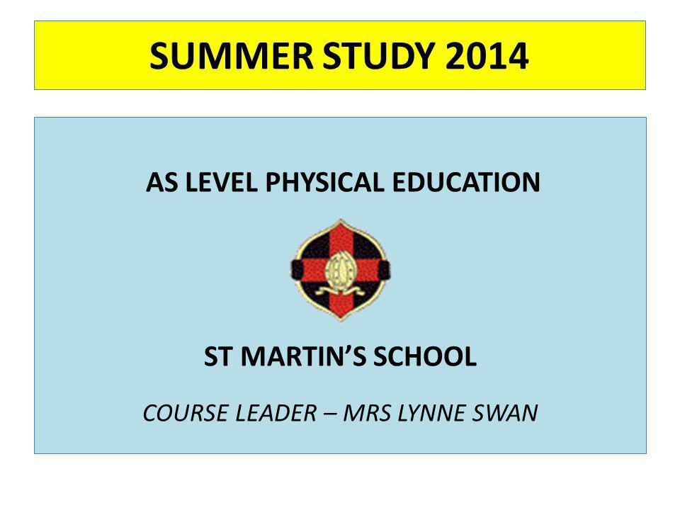 SUMMER STUDY 2014 AS LEVEL PHYSICAL EDUCATION ST MARTIN'S SCHOOL