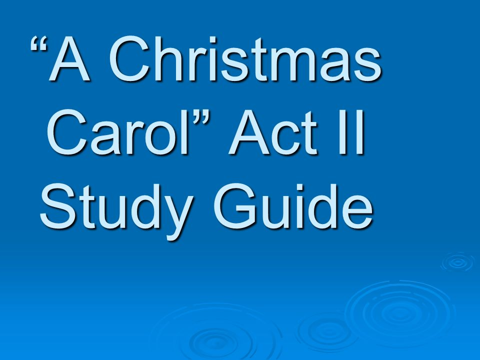 A Christmas Carol Act II Study Guide