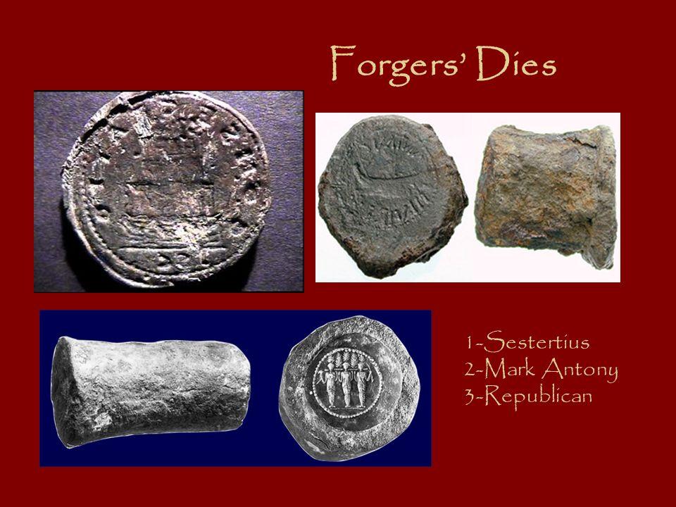 Forgers' Dies 1-Sestertius 2-Mark Antony 3-Republican