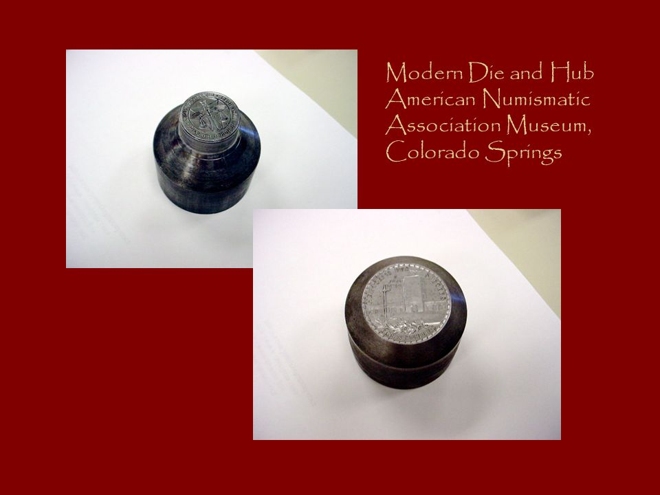 Modern Die and Hub American Numismatic Association Museum, Colorado Springs