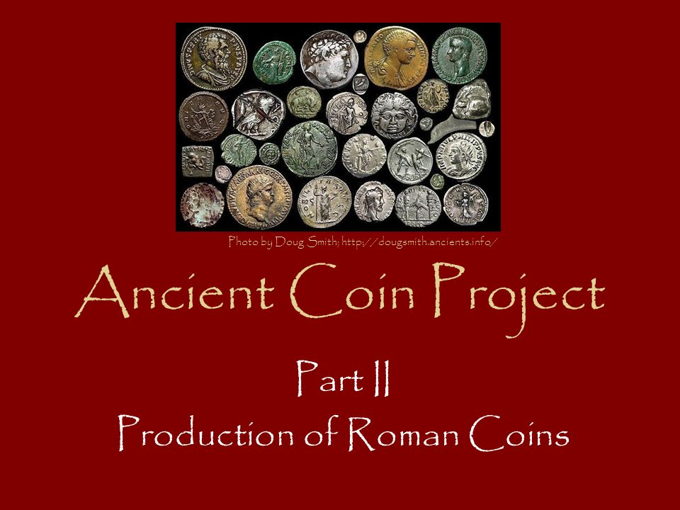 Part II Production of Roman Coins