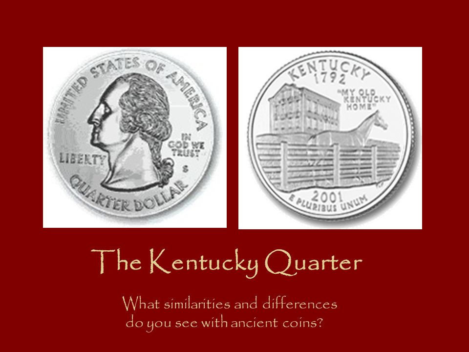The Kentucky Quarter What similarities and differences