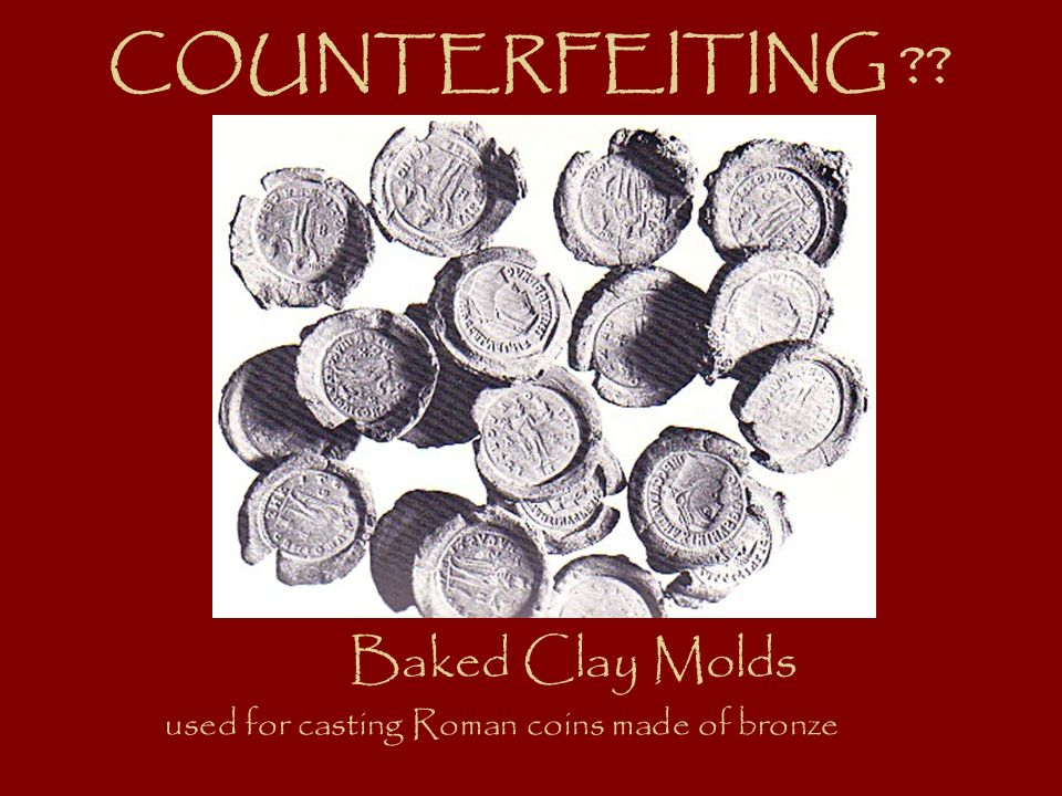 COUNTERFEITING Baked Clay Molds