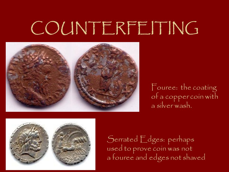 COUNTERFEITING Fouree: the coating of a copper coin with