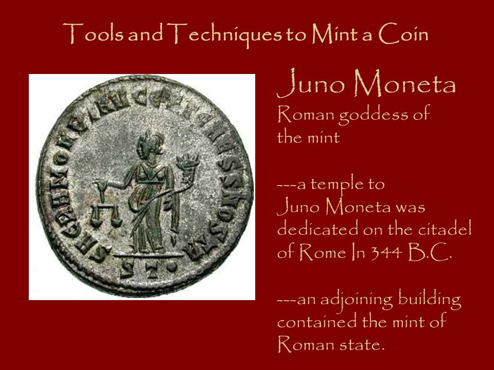 Juno Moneta Tools and Techniques to Mint a Coin Roman goddess of