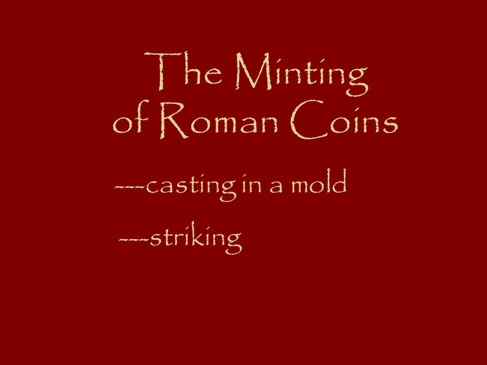 The Minting of Roman Coins