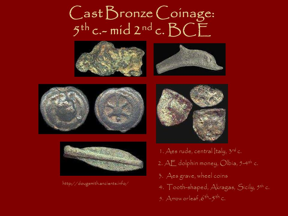 Cast Bronze Coinage: 5th c.- mid 2nd c. BCE